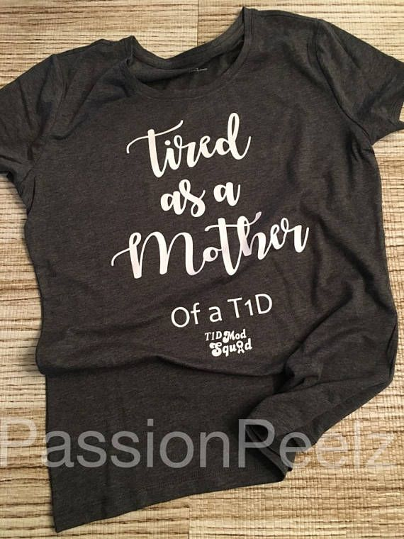 Tired As A T1D Mother Tee-T1D Mod Squad-Awareness shirt-Type 1