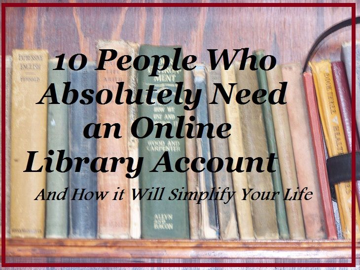 How having an Online Library Acct. will Simplify Your Life (especially when you're a parent)!  #librarycardmonth