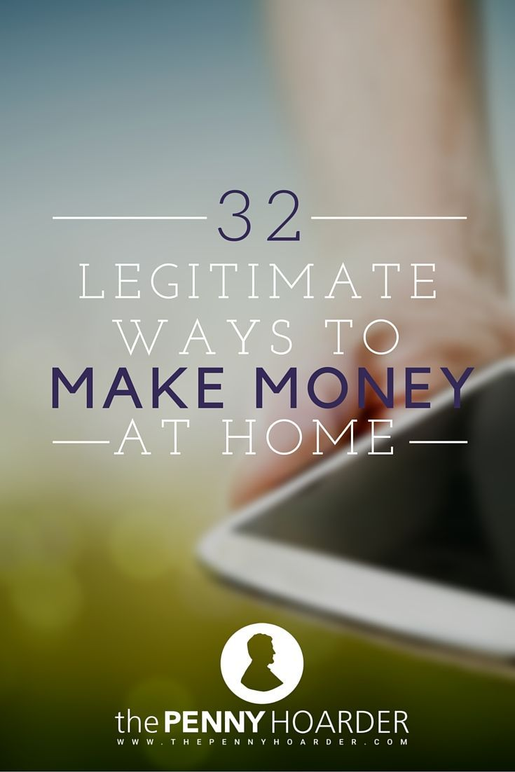 "32 Legitimate Ways to Make Money at Home - The Penny Hoarder Listen – we all know the internet is full of ""make money at home"" scams, so we've scoured through thousands of different ideas to find you 32 legitimate ones. http://www.thepennyhoarder.com/ways-to-make-money-at-home/"