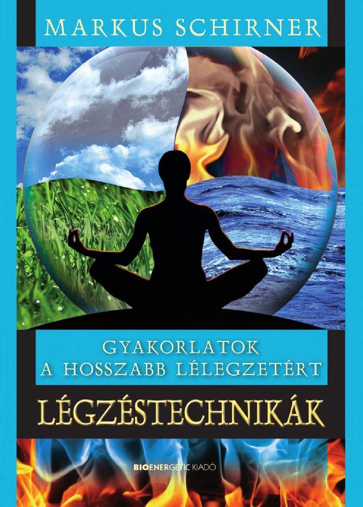 Markus Schirner: Légzéstechnikák  Tudatos gyakorlatokkal javíthatunk általános közérzetünkön, és helyreállíthatjuk a természetes kapcsolatot a lélegzet, a test és a tudat között. A szerző légzéstechnikái betegség esetén elősegíthetik a gyógyulást, javítják a kisugárzást és növelik az önbizalmat, valamint megmutatják a tudatosulás felé vezető utat. A könyvben számos, keleti és nyugati tanokból származó légzéstechnikai módszer leírása található, melyek testi és szellemi síkon egyaránt hosszabb…