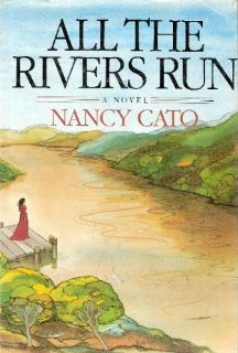 All the Rivers Run: A Novel by Nancy Cato