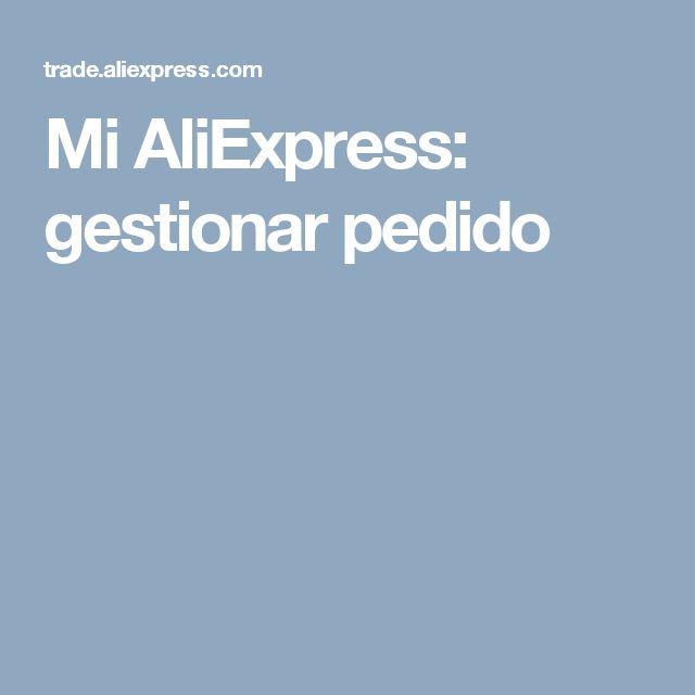 Mi AliExpress: gestionar pedido