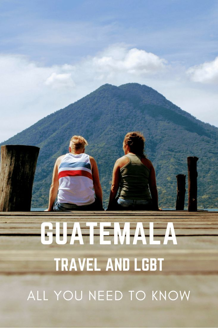 LGBT rights and travel to Guatemala - Lesbian and gay travel to Guatemala -  Only Once Today