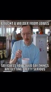 hahaha.!!! Never, ever, purchase a welder at Lowes... Ooooo the irony.!
