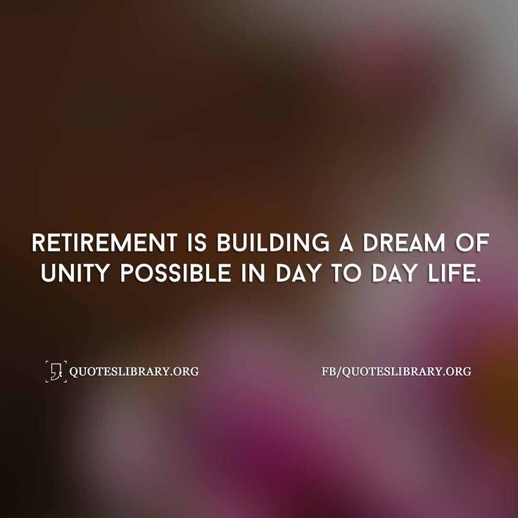 retirement letter to boss%0A Retirement Is Building A Dream Of Unity Possible In Day To Day Life