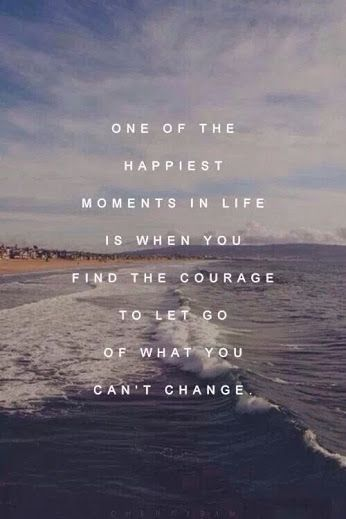 Let go of what you cannot change //