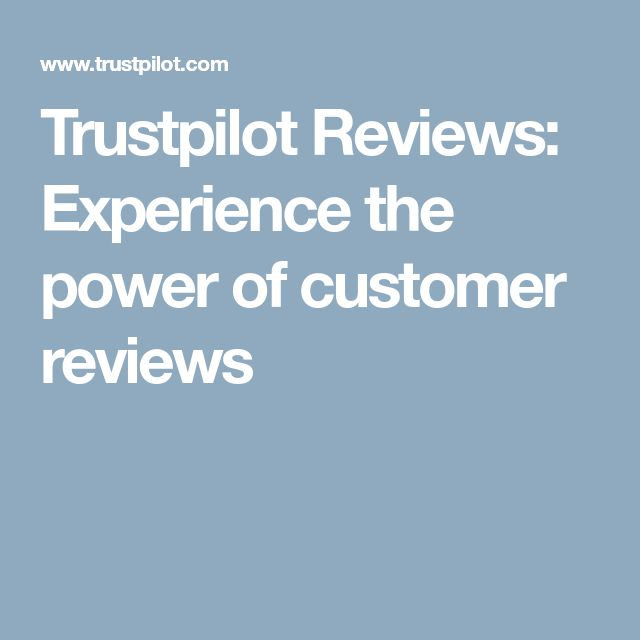 Trustpilot Reviews: Experience the power of customer reviews