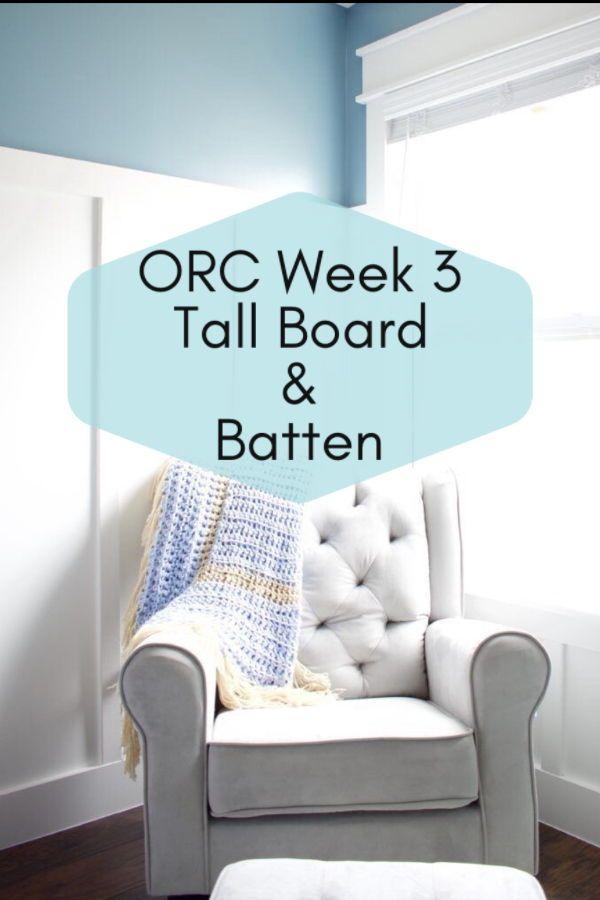 One Room Challenge Week 3 Tall Board Batten For The Nursery Home Batten Home Organization One room challenge week 3