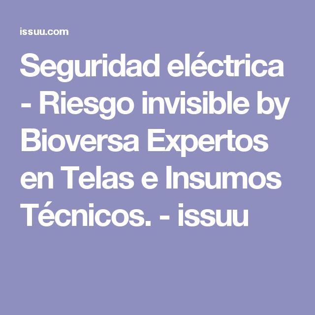 Seguridad eléctrica - Riesgo invisible by Bioversa Expertos en Telas e Insumos Técnicos. - issuu