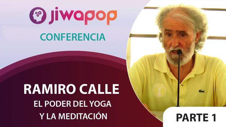 EL PODER DEL YOGA Y LA MEDITACIÓN - Ramiro Calle   1ª Parte  JIWAPOP