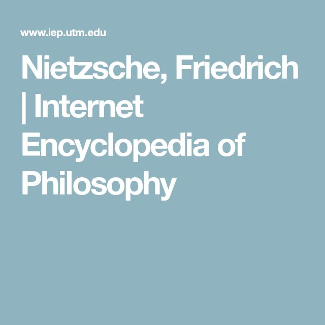 Nietzsche, Friedrich | Internet Encyclopedia of Philosophy