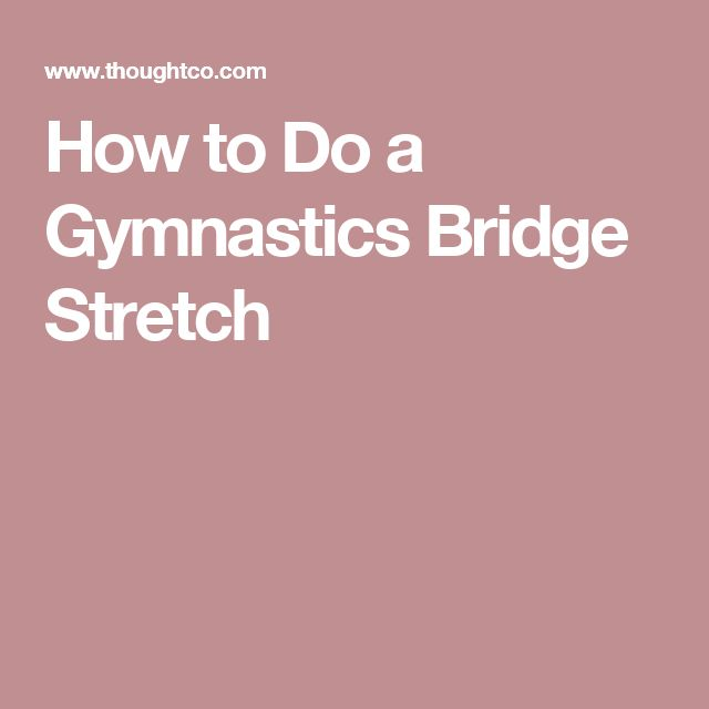 How to Do a Gymnastics Bridge Stretch