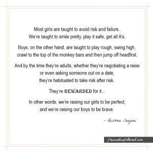 An excerpt from Reshma Saujani's inspiring TED Talk. #bebravenotperfect