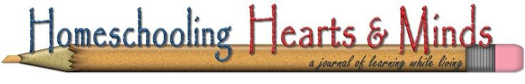 Homeschooling Hearts & Minds