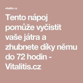 Tento nápoj pomůže vyčistit vaše játra a zhubnete díky němu do 72 hodin - Vitalitis.cz