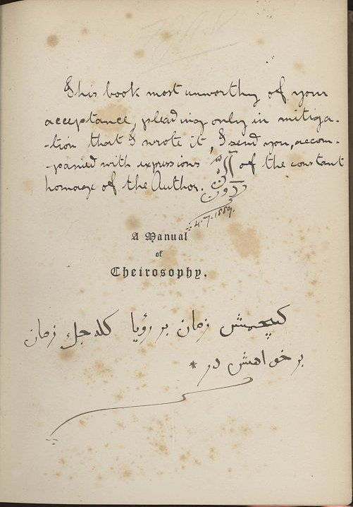 """Edward Heron-Allen: Presentation Note in his book, A Manual of Cheirosophy, Farsi signature, with a curious inscription written in Turkish using Persian alphabet, loosely translated,""""The past time is a dream and the future time is a desire"""""""