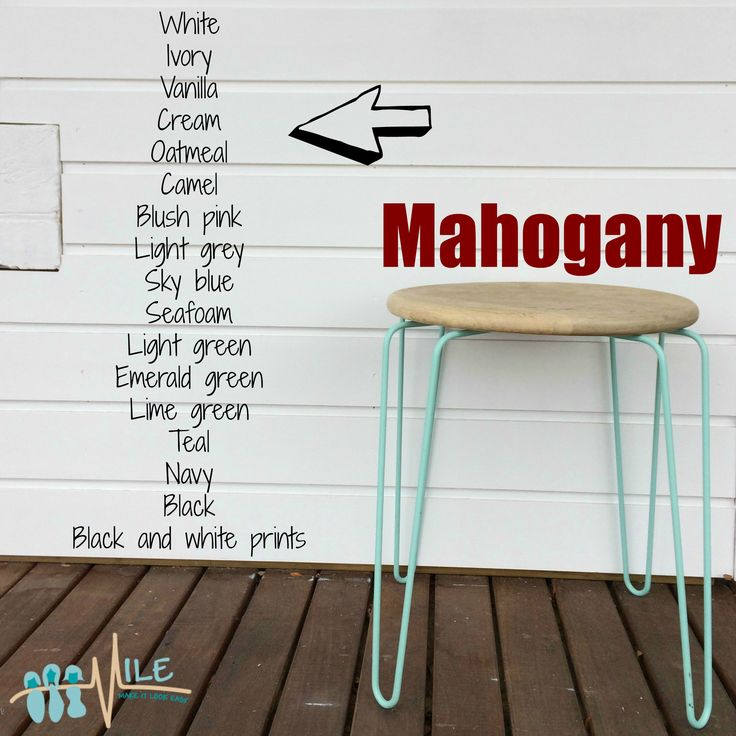 Mahogany goes with...