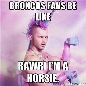 broncos fans be like rawr! i'm a horsie. | Unicorn man