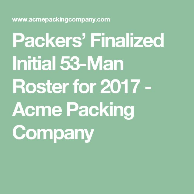 Packers' Finalized Initial 53-Man Roster for 2017 - Acme Packing Company