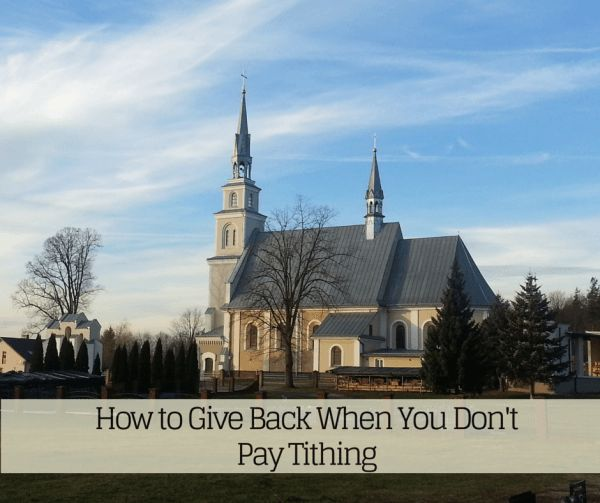 How to give back when you don't pay tithing