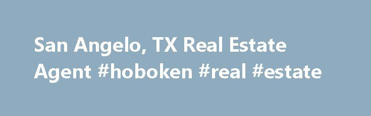 San Angelo, TX Real Estate Agent #hoboken #real #estate http://nef2.com/san-angelo-tx-real-estate-agent-hoboken-real-estate/  #san angelo real estate # Kenneth and Mandy Wright SUMMARY Real Estate Agent in San Angelo, TX You can count on me to aid you when you're trying to buy or sell a home in the Greater San Angelo area. My agency, the office of Kenneth and Mandy Wright, has been operating since 1976, and...