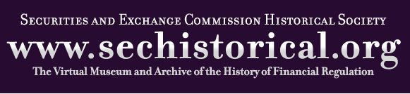 The Security and Exchange Commission Historical Society (who knew?) maintains this site which includes oral histories, photographs, timelines and more. Searchable and browsable.
