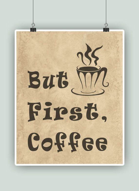 Coffee Art Typographic Print But First Coffee by DigitalArtLand