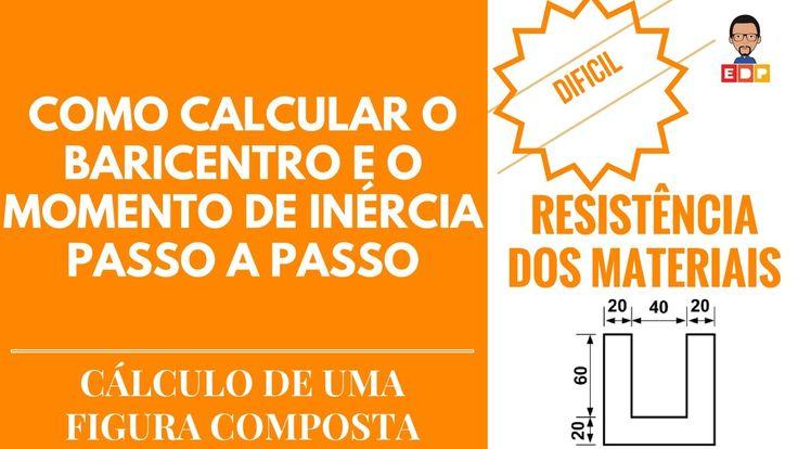 Resistencia dos Materiais: como calcular o baricentro e o momento de ine...