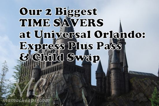 MamaCheaps.com: Our Two Biggest Time Savers at Universal Studios Orlando: Express Plus Pass and Child Swap