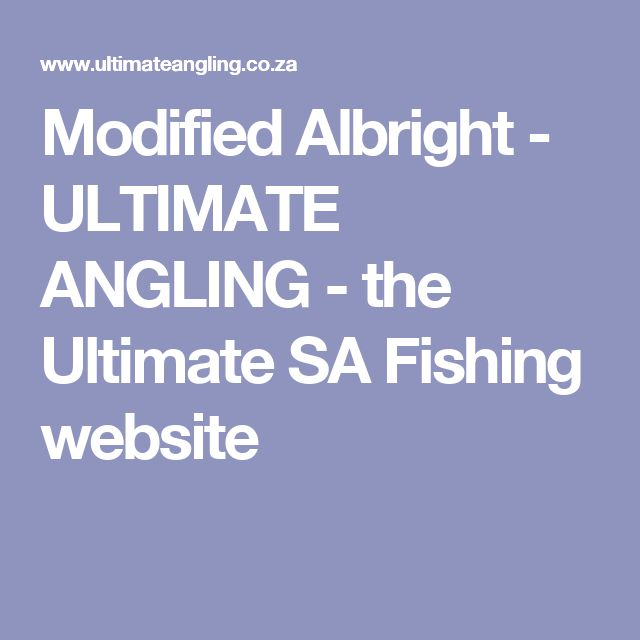 Modified Albright - ULTIMATE ANGLING - the Ultimate SA Fishing website
