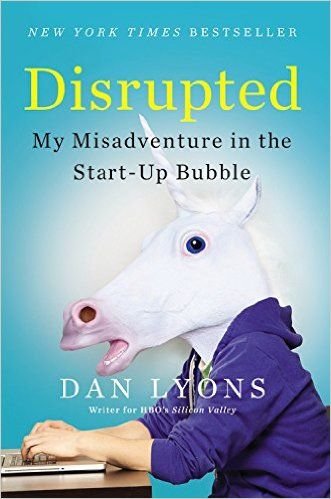 Dan Lyons book Disrupted: cover showing a startled unicorn