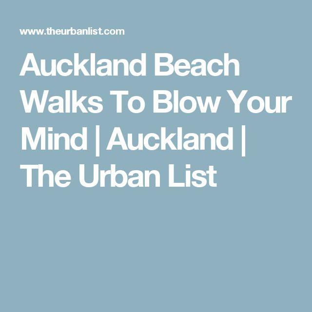 Auckland Beach Walks To Blow Your Mind | Auckland | The Urban List