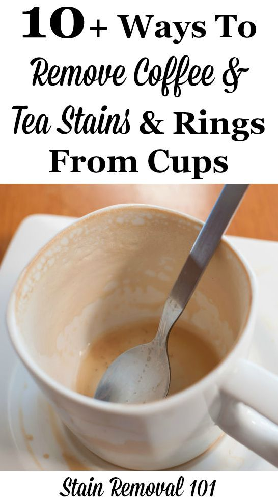 10+ ways to remove coffee and tea stains and rings from cups {on Stain Removal 101}