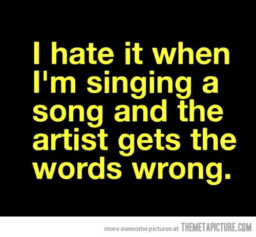 The Funniest Picture Quotes: When I'm Singing A Song…