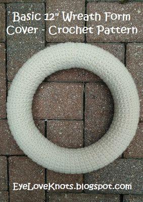 "EyeLoveKnots: Basic 12"" Wreath Form Cover - Free Crochet Pattern"