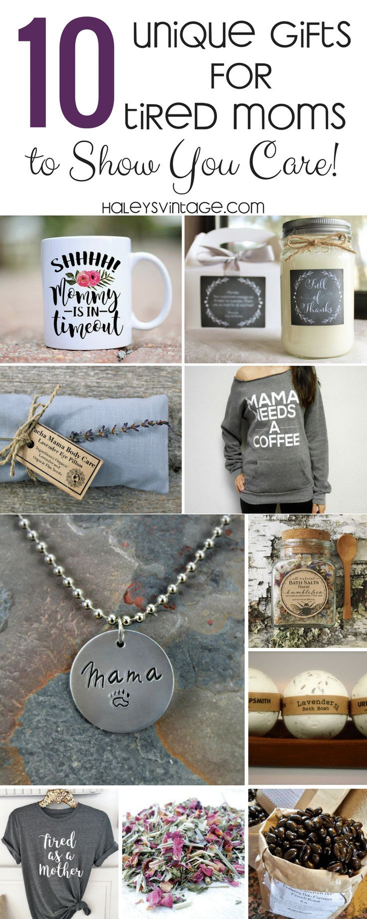 Are you looking for unique gifts for tired mom? Being a mom is a job that never ends! Show her that you care with these 10 gifts that'll make her day. via @haleysvintage