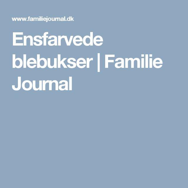 Ensfarvede blebukser | Familie Journal