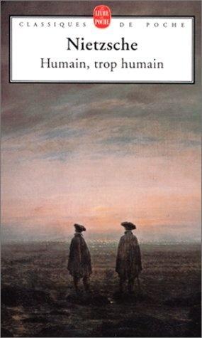 Humain, trop humain: Amazon.fr: Friedrich Nietzsche, Angèle Kremer-Marietti: Livres