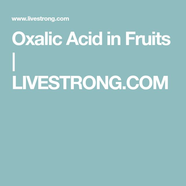 Oxalic Acid in Fruits | LIVESTRONG.COM
