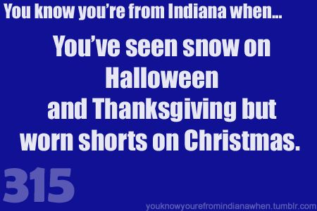 LOL!! This is how crazy our weather is. Maybe that's why we Hoosier constantly talk about it...hmmmm...