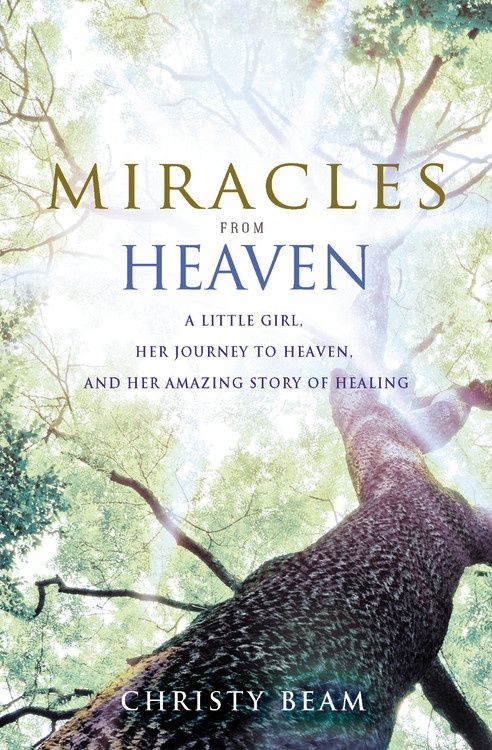 Miracle From Heaven, Christy Wilson Beam, Christian Non Fiction, Christian Book Review. See how one young girl revealed her trip to heaven when she suffered an unexpected accident.