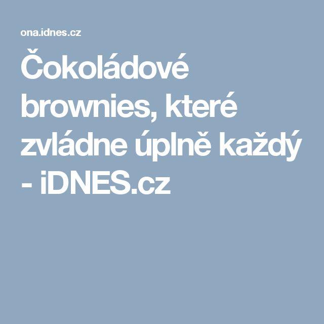 Čokoládové brownies, které zvládne úplně každý - iDNES.cz