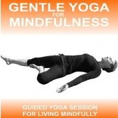 Gentle Yoga for Mindfulness combines floor based yoga postures with mindfulness.