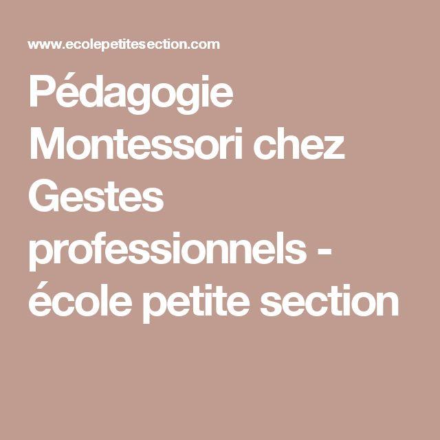 Pédagogie Montessori chez Gestes professionnels - école petite section