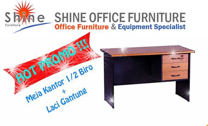 MEJA KANTOR PROMO !!! By Shine Furniture, Distributor Furniture terpercaya. Hub 021-55958120