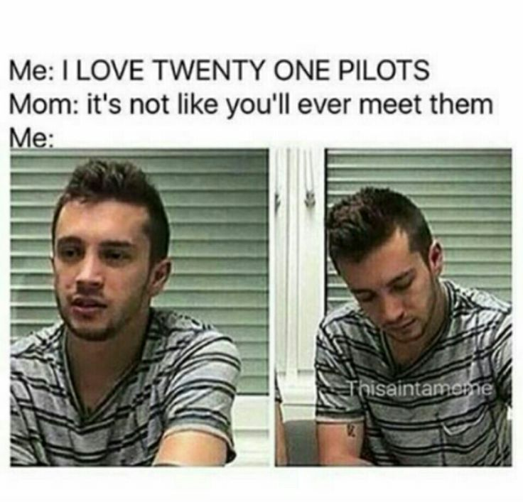 BUT IVE BEEN IN THE SAME ROOM WITH THEM FOR LIKE TWO AND A HALF HOURS LISTENING TO TYLER SING TO US AND JOSH DRUM FOR US |-/