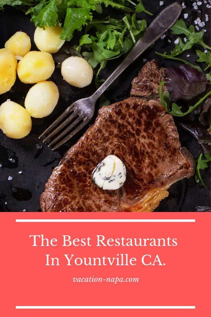 The Best Restaurants In Yountville Ca Napa Restaurants Yountville Restaurants Places To Eat
