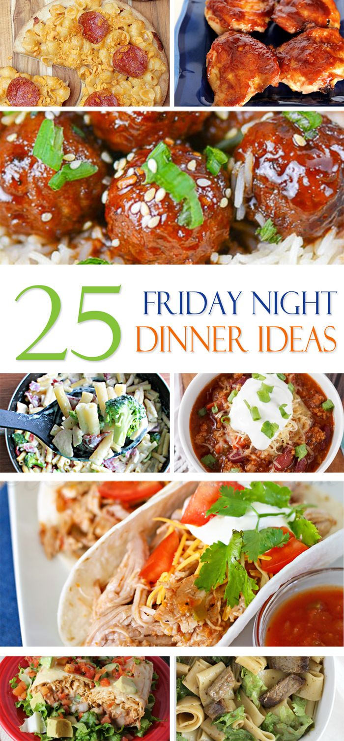 25 Friday Night Dinner Ideas on kleinworthco.com