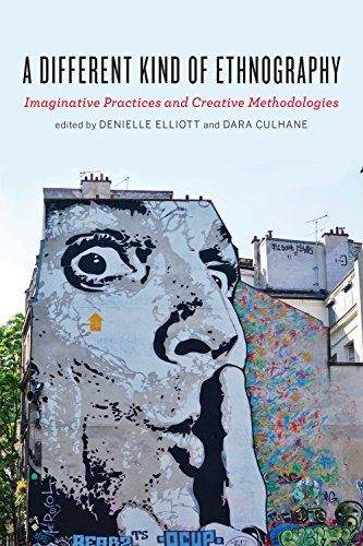 A Different Kind of Ethnography: Imaginative Practices an...