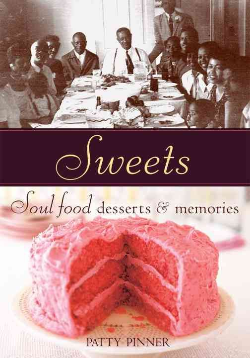 Growing up in a large African-American family in a small town in Michigan, Patty Pinner spent her childhood helping the women of the house-the Queens of Soul Food-whip up the sweet treats that crowned